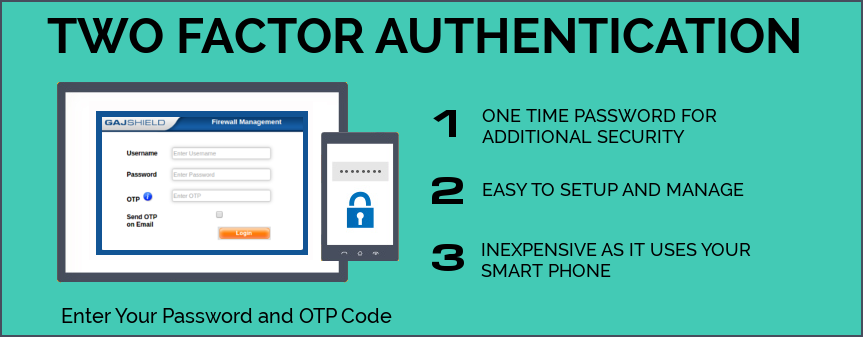 Two factor authentication to manage GajShield Firewalls